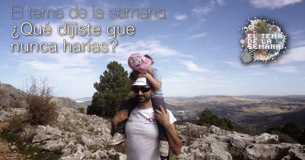 #ElTemaDeLaSemana10 ¿Qué dijiste que nunca harías?